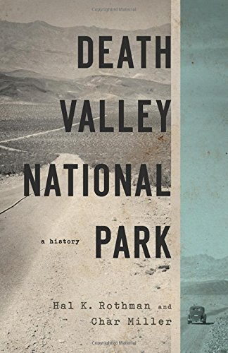 Death Valley National Park  A History  Americas National Parks