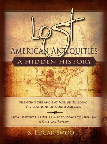 Lost American Antiquities  A Hidden History  Hardcover Book