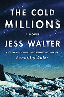 The Cold Millions: A Novel: Walter, Jess: 9780062868084: Amazon.com: Books
