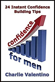 Confidence For Men: 24 Confidence Boosting Strategies