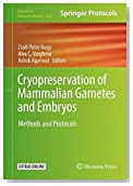 Cryopreservation of Mammalian Gametes and Embryos: Methods and Protocols (Methods in Molecular Biology)