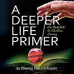 A Deeper Life Primer | Charles Edward Kayser