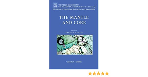 The Mantle and Core: Treatise on Geochemistry, Volume 2 (Treatise on Geochemistry)