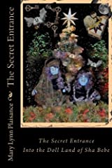 The Secret Entrance Into The Doll Land of Sha Bebe (In the Land of Sha Bebe) (Volume 5) Paperback