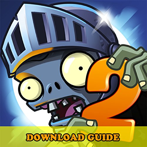 PLANTS VS ZOMBIES 2 GAME: HOW TO DOWNLOAD FOR ANDROID, PC, IOS, KINDLE + TIPS (Download Kindle App Pc compare prices)