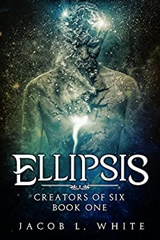 Ellipsis - Creators of Six #1 by [White, Jacob L.]