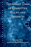 The Great Tome of Forgotten Relics and Artifacts (Great Tome Series) (Volume 1)