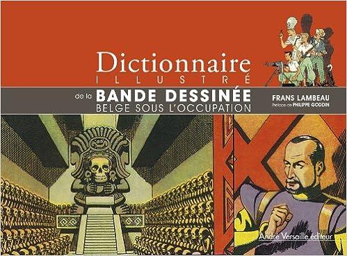 Télécharger des livres d'archives Internet Dictionnaire illustré bande dessinée belge pendant seconde guerre mondiale in French PDF iBook PDB by Frans Lambeau