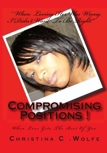 Download Compromising Positions !: When love gets the best of you. ebook