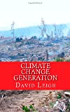 Climate Change Generation, David Leigh, 1456338625