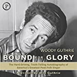 Bound for Glory: The Autobiography of Woody Guthrie | Woody Guthrie