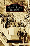 img - for Mount Lowe Railway (CA) (Images of Rail) book / textbook / text book