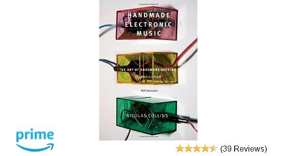 Handmade electronic music the art of hardware hacking nicolas handmade electronic music the art of hardware hacking nicolas collins 0884314636069 amazon books fandeluxe Gallery