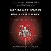 Spider-Man and Philosophy: The Web of Inquiry | William Irwin, Jonathan J. Sanford