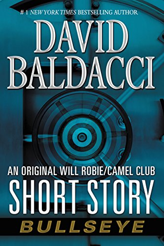 Bullseye: An Original Will Robie / Camel Club Short Story (Kindle Single)
