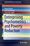 Enterprising Psychometrics and Poverty Reduction (SpringerBriefs in Psychology / SpringerBriefs in Innovations in Poverty Reduction), Bailey Klinger, Asim Ijaz Khwaja, Carlos del Carpio, 1461472261