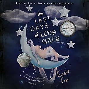 The Last Days of Leda Grey Audiobook