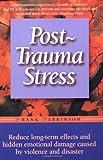 Post-Trauma Stress, Frank Parkinson, 1555612490