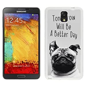 New Beautiful Custom Designed Cover Case For Samsung Galaxy Note 3 N900A N900V N900P N900T With Tomorrow Will Be A Better Day Pug Face (2) Phone Case