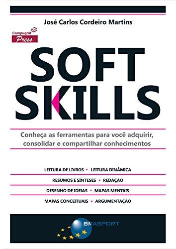 Soft Skills: Conheça as ferramentas para você adquirir, consolidar e compartilhar conhecimentos