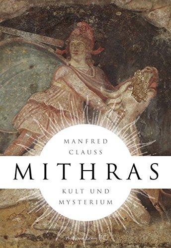 Mithras: Kult und Mysterium Gebundenes Buch – 25. Oktober 2012 Manfred Clauss Verlag Philipp von Zabern 380534581X Geschichte / Altertum