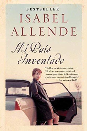 2004 Chile - Mi Pais Inventado: Un Paseo Nostalgico por Chile (Spanish Edition) by Isabel Allende (2004-02-03)