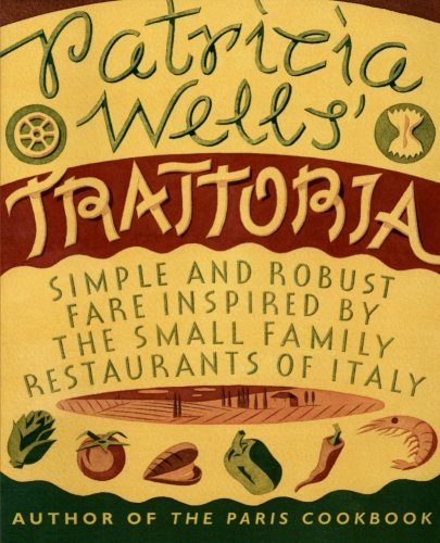 Patricia Wells' Trattoria - 25 Amazing Finds Under $25 & Fun Quotes to Make You Smile!
