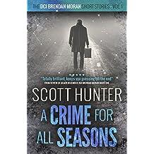 A Crime for all Seasons: DCI Brendan Moran - short stories volume 1
