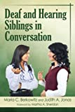 Deaf and Hearing Siblings in Conversation, Marla C. Berkowitz and Judith A. Jonas, 078647825X