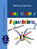 I segreti della lingua italiana per stranieri (Italian and English edition): The secrets of the Italian language (Secrets of Italian language Vol. 1) (Italian Edition)