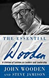 img - for The Essential Wooden: A Lifetime of Lessons on Leaders and Leadership by John Wooden (2007-01-05) book / textbook / text book