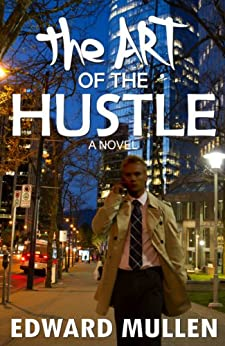 The Art of the Hustle by [Mullen, Edward]