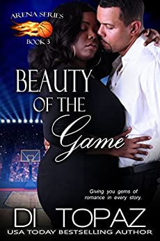 Beauty of the Game: Arena Series Book 3 by [Topaz, Di]