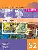 MEI Statistics 2 (MEI Structured Mathematics (A+AS Level))