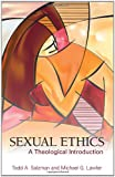 Sexual Ethics : A Theological Introduction, Salzman, Todd A. and Lawler, Michael G., 158901913X
