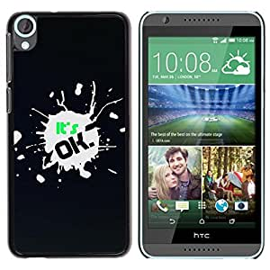 Be Good Phone Accessory // Dura Cáscara cubierta Protectora Caso Carcasa Funda de Protección para HTC Desire 820 // It'S Ok