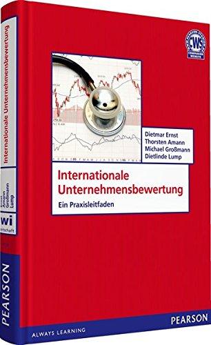 Internationale Unternehmensbewertung: Ein Praxisleitfaden (Pearson Studium - Economic BWL)