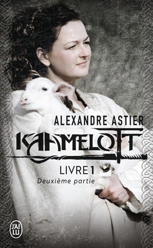 Kaamelott, livre 1, deuxième partie : Episodes 51 à 100 Poche – 9 avril 2012 Alexandre Astier J'AI LU 2290034797 French