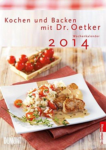 Kochen und Backen mit Dr. Oetker - Wochenkalender 2014: 53 Wochenblätter