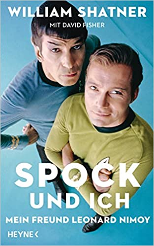 William Shatner - Spock und ich. Mein Freund Leonard Nimoy