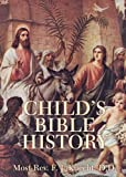 Child's Bible History, F. J. Knecht, 0895550059