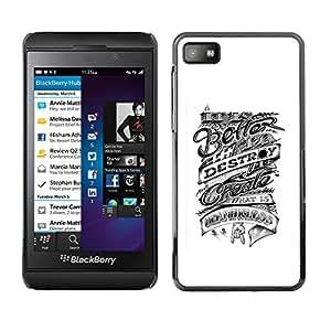 Shell-Star Arte & diseño plástico duro Fundas Cover Cubre Hard Case Cover para Blackberry Z10 ( Better Destroy Inspiring Motivational )