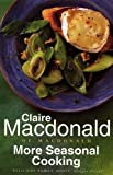More Seasonal Cooking, Claire Macdonald, 0552992887