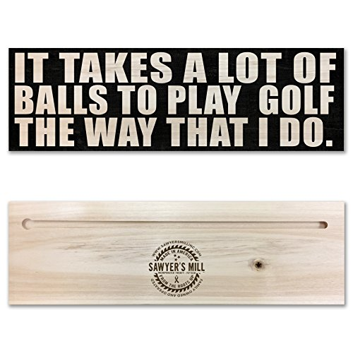 (It Takes a Lot of Balls to Play Golf the Way I Do | Wood Block Sign with Humorous Golf Quote)
