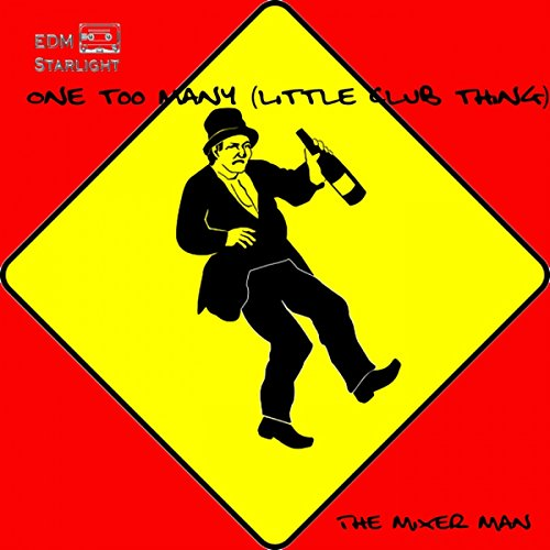Mixer Club Dj Mix (One Too Many (Little Club Thing) (Original Mix))