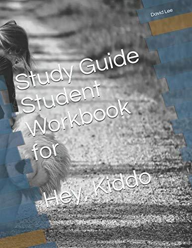 Study Guide Student Workbook for Hey, Kiddo