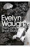 Best British Short Stories - Modern Classics Complete Short Stories of Evelyn Waugh Review