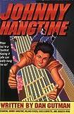 By Dan Gutman Johnny Hangtime [Paperback]
