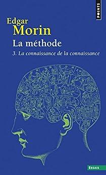 La méthode, tome 3 : La connaissance de la connaissance par Morin