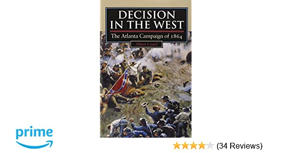 The Atlanta Campaign of 1864 Decision in the West